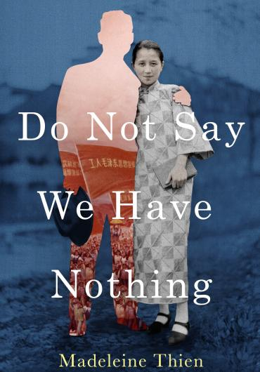 madeleine-thien-do-not-say-we-have-nothing